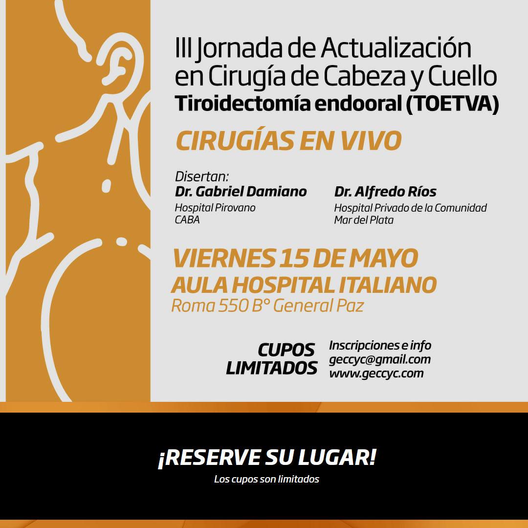 GECCyC - III Jornada de Actualización en Cirugía de Cabeza y Cuello Tiroidectomía Endooral (TOETVA) Córdoba Viernes 15 de mayo - Hospital Italiano de Córdoba
